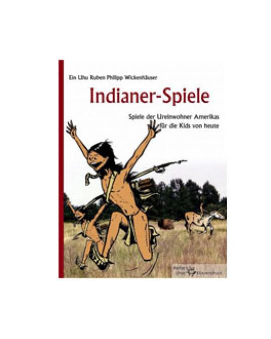 """""""Indianerspiele"""" - Ideen für Pädagogen und Kinderfreunde"""